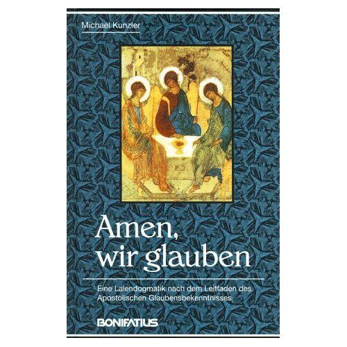 Michael Kunzler - Amen, wir glauben - Preis vom 21.06.2021 04:48:19 h
