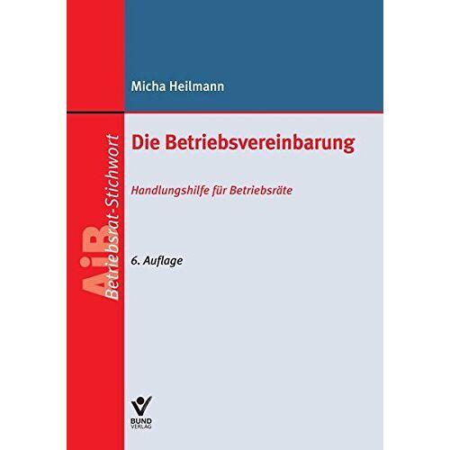Micha Heilmann - Die Betriebsvereinbarung (AiB Stichwort) - Preis vom 21.06.2021 04:48:19 h