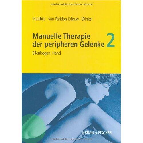 Omer Matthijs - Manuelle Therapie der peripheren Gelenke, Bd. 2: Ellenbogen, Hand - Preis vom 01.08.2021 04:46:09 h