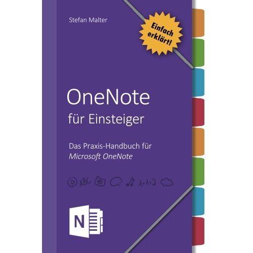 Stefan Malter - OneNote für Einsteiger: Praxis-Handbuch für Microsoft OneNote - Preis vom 17.05.2021 04:44:08 h