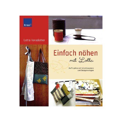 Lotta Jansdotter - Einfach Nähen mit Lotta: 24 Projekte mit Schnittmustern und Designvorlagen - Preis vom 11.06.2021 04:46:58 h