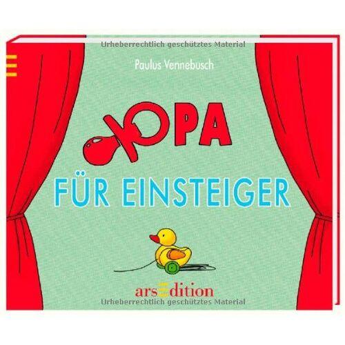 Paulus Vennebusch - Opa für Einsteiger (Einsteiger-Reihe) - Preis vom 14.06.2021 04:47:09 h