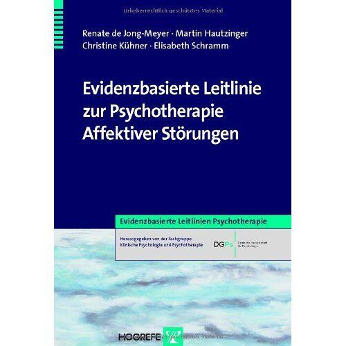 Martin Hautzinger - Evidenzbasierte Leitlinie zur Psychotherapie Affektiver Störungen - Preis vom 15.06.2021 04:47:52 h