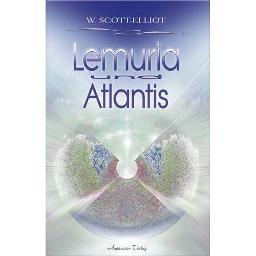 W. Scott-Elliot - Lemuria und Atlantis - Preis vom 23.09.2021 04:56:55 h