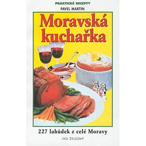 Pavel Martin - Moravská kuchařka: Praktické recepty-227 lahůdek - Preis vom 14.06.2021 04:47:09 h