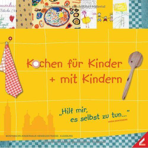 Karen Dumler - Kochen für Kinder + mit Kindern: Hilf mir es selbst zu tun - Preis vom 19.06.2021 04:48:54 h