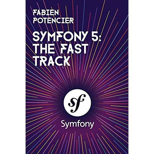 Fabien Potencier - SYMFONY 5 - Preis vom 19.06.2021 04:48:54 h
