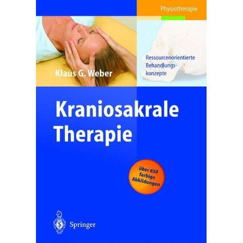 Weber, Klaus G. - Kraniosakrale Therapie: Ressourcenorientierte Behandlungskonzepte - Preis vom 16.06.2021 04:47:02 h