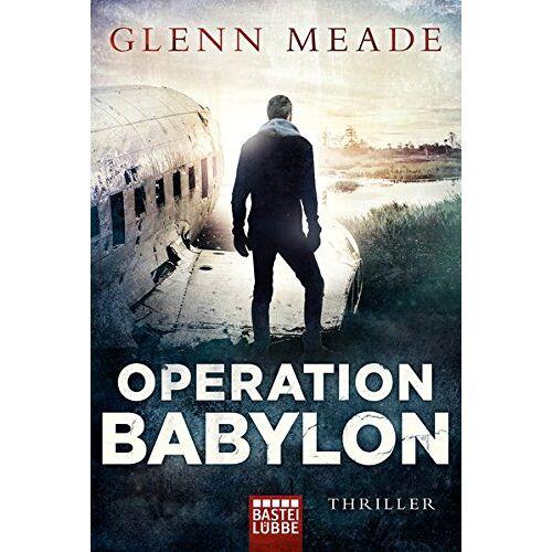 Glenn Meade - Operation Babylon: Thriller - Preis vom 17.05.2021 04:44:08 h