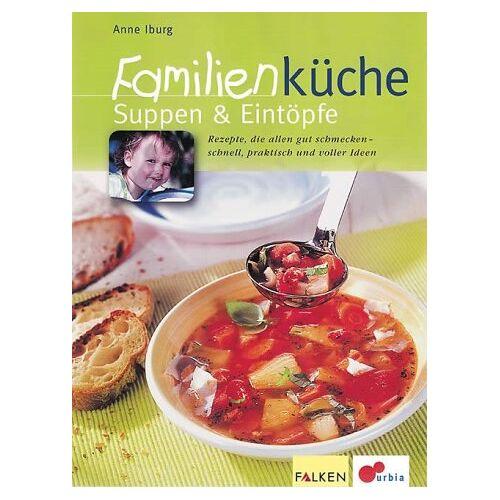 Anne Iburg - Familienküche, Suppen & Eintöpfe - Preis vom 15.10.2021 04:56:39 h