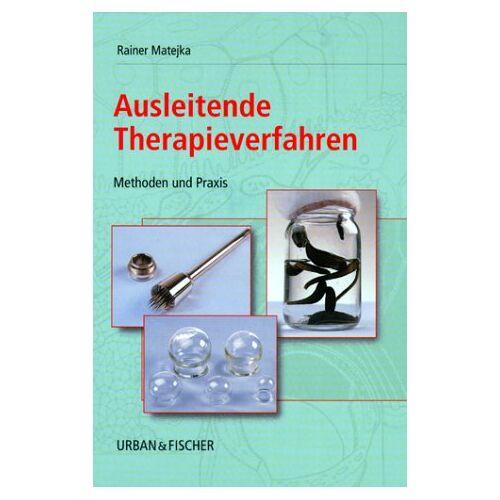 Rainer Matejka - Ausleitende Therapieverfahren - Preis vom 01.08.2021 04:46:09 h