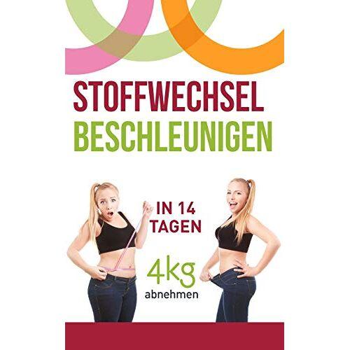 Annett Richter - Stoffwechsel beschleunigen: In 14 Tagen 4kg abnehmen (Stoffwechseldi) - Preis vom 14.06.2021 04:47:09 h
