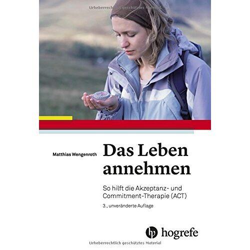 Matthias Wengenroth - Das Leben annehmen: So hilft die Akzeptanz- und Commitment-Therapie (ACT) - Preis vom 24.07.2021 04:46:39 h