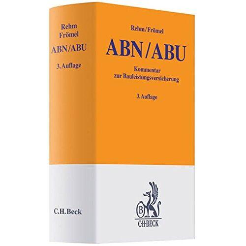 Rolf Rehm - Bauleistungsversicherung: ABN- und ABU-Kommentar - Preis vom 18.06.2021 04:47:54 h