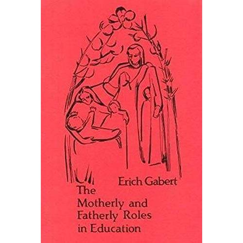 Erich Gabert - The Motherly and Fatherly Roles in Education - Preis vom 19.06.2021 04:48:54 h