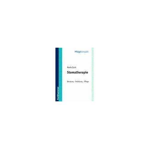Marie Esch - Stomatherapie: Anleitung - Beratung - Pflege - Preis vom 15.10.2021 04:56:39 h