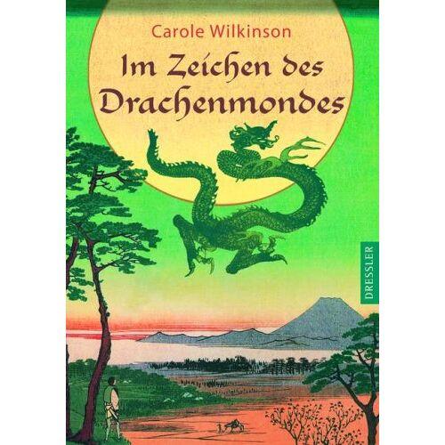 Carole Wilkinson - Im Zeichen des Drachenmondes - Preis vom 22.06.2021 04:48:15 h