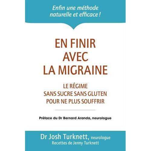Josh Turknett - En finir avec la migraine - Preis vom 29.07.2021 04:48:49 h