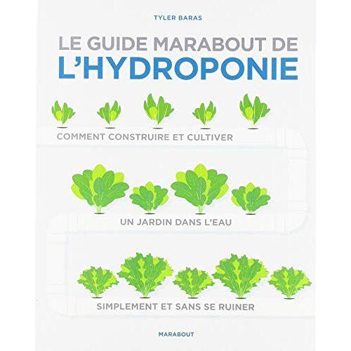 Marabout - Le guide Marabout de l'hydroponie - Preis vom 28.07.2021 04:47:08 h