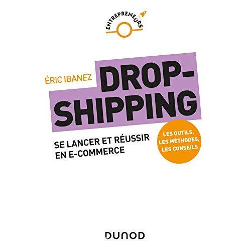 - Dropshipping : Se lancer et réussir en e-commerce - Preis vom 19.06.2021 04:48:54 h