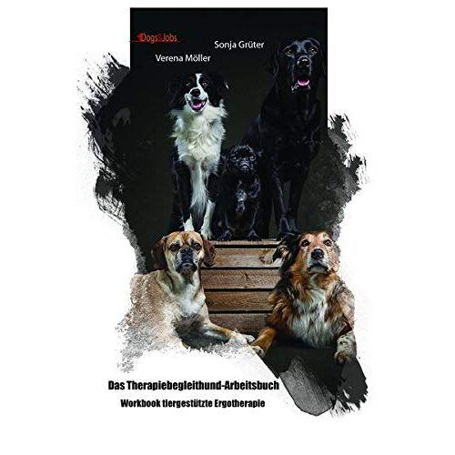 Verena Möller - Das Therapiebegleithund- Arbeitsbuch: Workbook tiergestützte Ergotherapie - Preis vom 15.10.2021 04:56:39 h