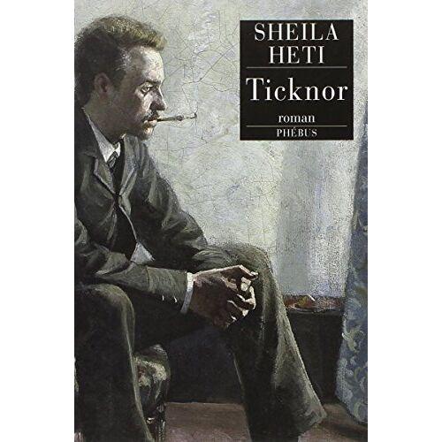 Sheila Heti - TICKNOR - Preis vom 09.06.2021 04:47:15 h