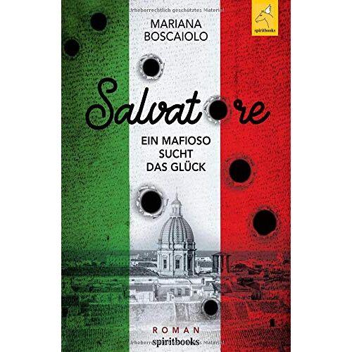 Mariana Boscaiolo - Salvatore - Ein Mafioso sucht das Glück - Preis vom 22.06.2021 04:48:15 h