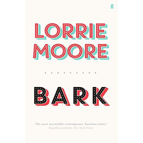 Lorrie Moore - Bark - Preis vom 22.06.2021 04:48:15 h