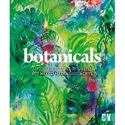 Angelika Biber - botanicals: Ausdrucksstarke Pflanzen mit Mixed Media und Acryl - Preis vom 12.06.2021 04:48:00 h