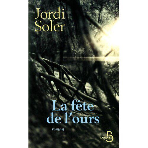 Jordi Soler - La fête de l'ours - Preis vom 20.06.2021 04:47:58 h