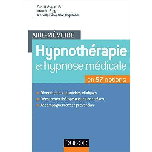 Antoine Bioy - Hypnothérapie et hypnose médicale en 57 notions - Preis vom 23.09.2021 04:56:55 h