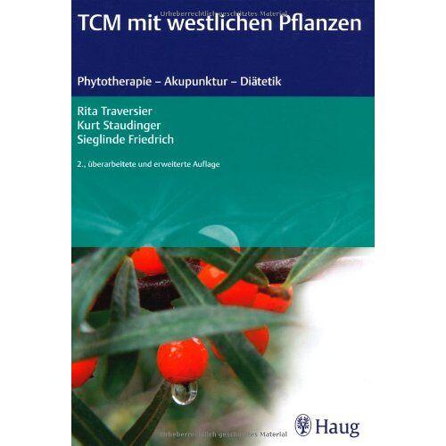 Rita Traversier - TCM mit westlichen Pflanzen: Phytotherapie - Akupunktur - Diätetik - Preis vom 12.10.2021 04:55:55 h