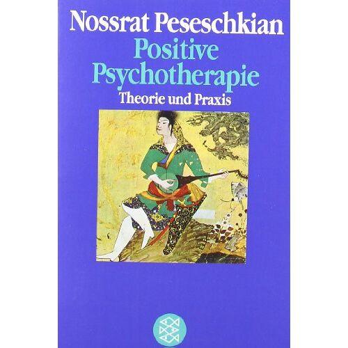 Nossrat Peseschkian - Positive Psychotherapie: Theorie und Praxis einer neuen Methode - Preis vom 11.10.2021 04:51:43 h