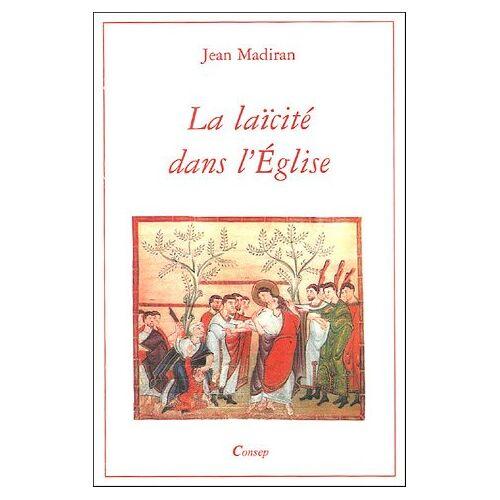 Jean Madiran - La laïcité dans l'Eglise - Preis vom 13.06.2021 04:45:58 h