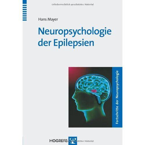 Hans Mayer - Neuropsychologie der Epilepsien - Preis vom 15.06.2021 04:47:52 h