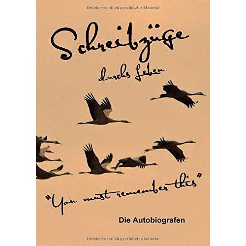 Die Autobiografen, Petra Elisabeth Lustenberger - Schreibzüge durchs Leben: You must remember this - Preis vom 16.06.2021 04:47:02 h