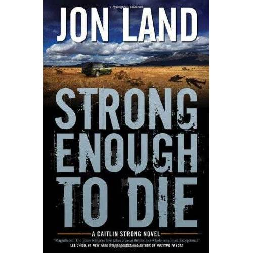 Jon Land - Strong Enough to Die (Caitlin Strong) - Preis vom 23.09.2021 04:56:55 h