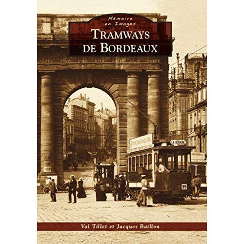 Val Tillet - Tramways de Bordeaux - Preis vom 02.08.2021 04:48:42 h