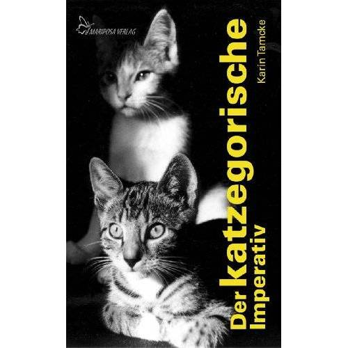 Karin Tamcke - Der katzegorische Imperativ: Heitere Geschichten über Katzen - Preis vom 16.05.2021 04:43:40 h