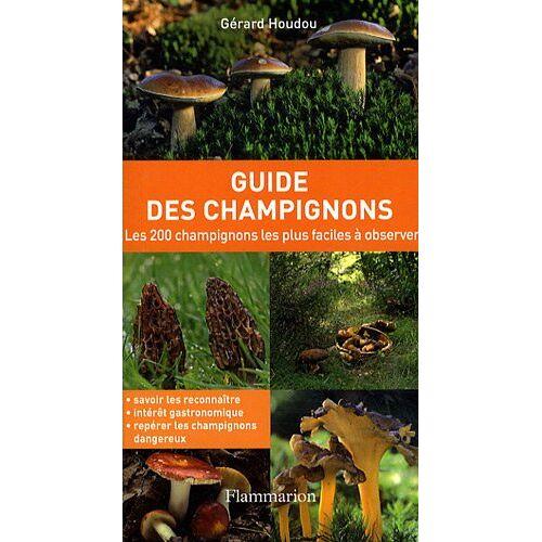 Gérard Houdou - Guide des champignons : Les 200 champignons les plus faciles à observer - Preis vom 16.06.2021 04:47:02 h