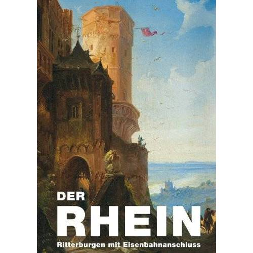 Matthias Winzen - Der Rhein: Ritterburgen mit Eisenbahnanschluss - Preis vom 23.09.2021 04:56:55 h