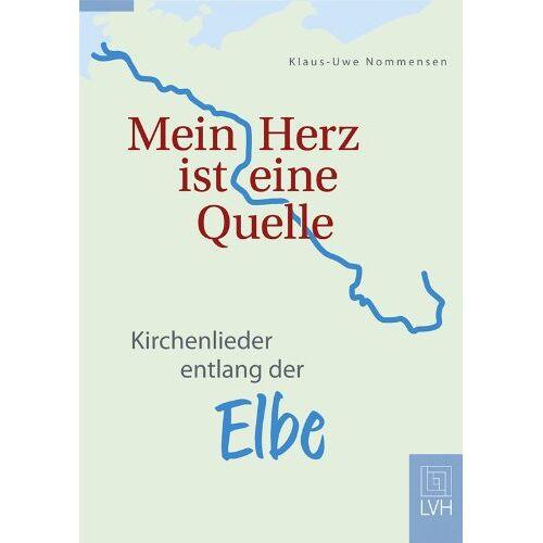 Klaus-Uwe Nommensen - Mein Herz ist eine Quelle: Kirchenlieder entlang der Elbe - Preis vom 11.06.2021 04:46:58 h