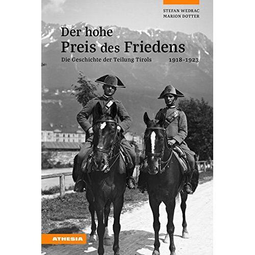 Stefan Wedrac - Der hohe Preis des Friedens: Die Geschichte der Teilung Tirols 1918-1923 - Preis vom 13.06.2021 04:45:58 h