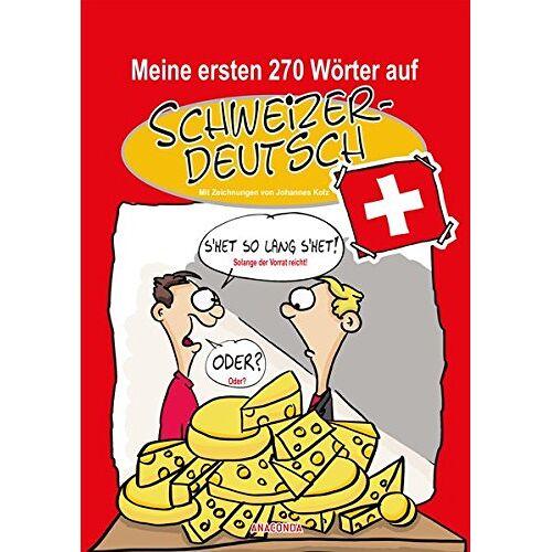 Johannes Kolz - Meine ersten 270 Wörter auf Schweizerdeutsch - Preis vom 19.06.2021 04:48:54 h