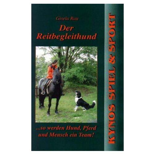 Gisela Rau - Der Reitbegleithund: So werden Hund, Pferd und Mensch ein Team! - Preis vom 15.10.2021 04:56:39 h
