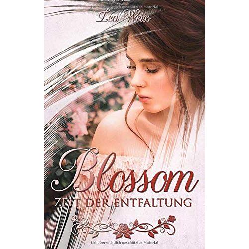 Lea Weiss - Blossom: Zeit der Entfaltung - Preis vom 18.06.2021 04:47:54 h