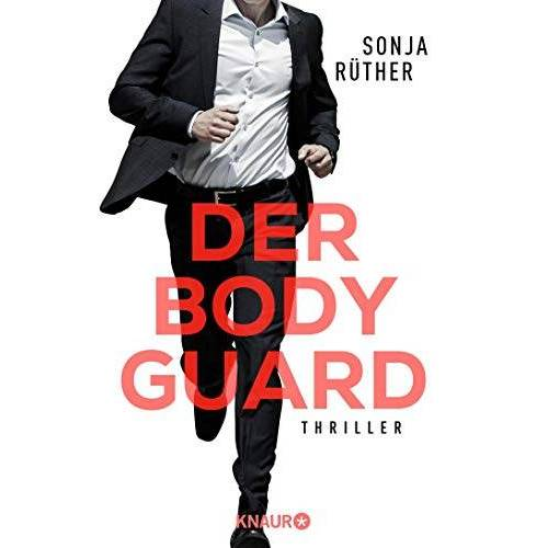 Sonja Rüther - Der Bodyguard: Thriller - Preis vom 15.06.2021 04:47:52 h
