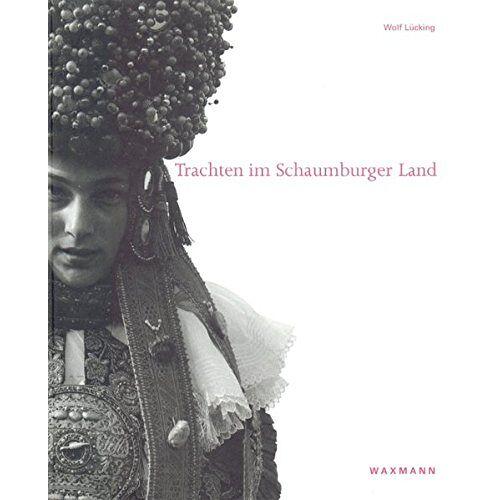 Wolf Lücking - Trachten im Schaumburger Land - Preis vom 17.06.2021 04:48:08 h