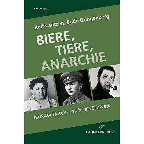 Rolf Cantzen - Biere Tiere Anarchie: Jaroslav Hašek – mehr als Schwejk (LW portrait) - Preis vom 17.06.2021 04:48:08 h