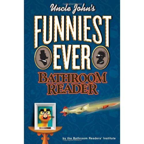 Bathroom Readers' Institute - Uncle John's Funniest Ever Bathroom Reader: (Uncle John's Bathroom Reader) - Preis vom 28.07.2021 04:47:08 h